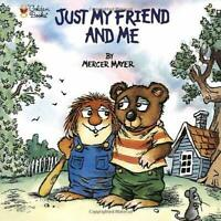 Just My Friend and Me Paperback Mercer Mayer