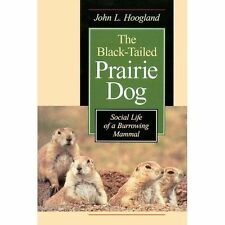 The Black-Tailed Prairie Dog: Social Life of a Burrowing Mammal-ExLibrary