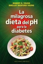 La Milagrosa Dieta del PH para la Diabetes by Robert O. Young (2015, Paperback)