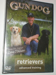 Gun Dog Retrievers ADVANCED TRAINING Tom Dokken DVD BRAND NEW & SEALED Rare OOP