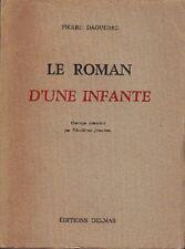 Pierre DAGUERRE . LE ROMAN D' UNE INFANTE . Delmas 1945 .