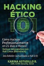 Cómo Hackear: Hacking Etico 101 - Cómo Hackear Profesionalmente en 21 días o...