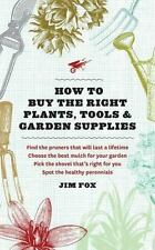 How to Buy the Right Plants, Tools, and Garden Supplies
