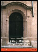 FUNDACIO BRUGUERA - R.ALCALDE I DALMAU - EN CATALAN