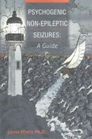 Psychogenic Non-epileptic Seizures Pnes : A Guide, Paperback by Myers, Lorna,...