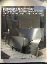 PERFORMING ARCHITECTURE, Opera Houses, Theatres ... Hammond (HC 2006) Used VGC