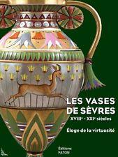 Les Vases de Sèvres XVIIIe et XIXe siècles, Eloge de la virtuosité