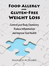 Food Allergy and Gluten-Free Weight Loss: Control Your Body Chemistry, Reduce In