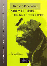PIACENTINI WORKING DOGS BOOK HARD WORKERS THE REAL TERRIERS hardback BARGAIN new
