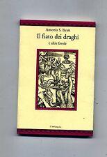 Antonia S.Byatt # IL FIATO DEI DRAGHI - E ALTRE FAVOLE # Il Melangolo 1995