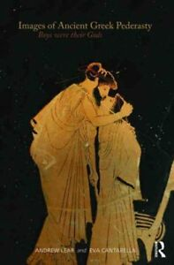 Images of Ancient Greek Pederasty : Boys Were Their Gods, Paperback by Lear, ...