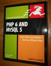 Visual QuickPro Guide: Php 6 and MySql 5 for Dynamic Web Sites by Larry Ullman (