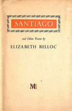 Santiago And Other Poems by Belloc, Elizabeth.