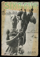 D'ALBERTO TINA SIKA'-GUA' LA SEDIA D'ORO AGAR 1950 I° EDIZ. VIAGGI AFRICA