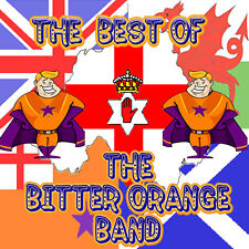 ****THE BEST OF THE BITTER ORANGE BAND**** ****LOYALIST/ULSTER/ORANGE CD****