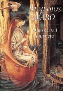 Remedios Varo: Unexpected Journeys  Kaplan, Janet A.  Good  Book  0 Paperback