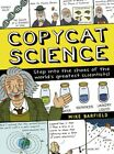 COPYCAT SCIENCE GQ BARFIELD MIKE QED PUBLISHING PAPERBACK  SOFTBACK