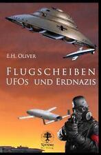 Flugscheiben, Ufos und Erdnazis by E. H. Oliver (2015, Paperback)