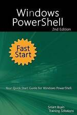 Windows PowerShell Fast Start 2nd Edition: Your Quick Start Guide for Windows Po