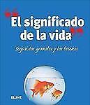 El significado de la vida: Según los grandes y los buenos (Spanish-ExLibrary