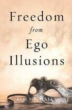 Freedom from Ego Illusions by Kim Michaels (2013, Paperback)