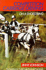 Competition Carriage Driving on a Shoestring by Jinny Johnson (Paperback, 1990)