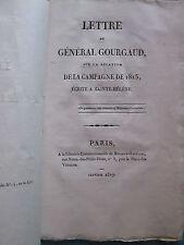 MARCHAND : LETTRE AU GENERAL GOURGAUD sur la relation de la campagne de 1815.