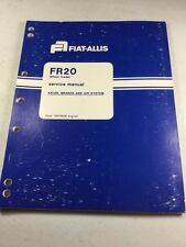 Fiat Allis FR20 Wheel Loader Axles, Brakes, and Air System Service Manual