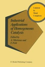 Catalysis by Metal Complexes Ser.: Industrial Applications of Homogeneous...