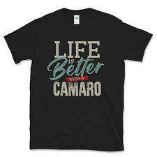 LIFE IS BETTER WITH A CAMARO T-SHIRT COOL RETRO DESIGN