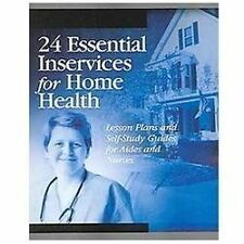 24 Essential Inservices for Home Health: Lesson Plans And Self-study-ExLibrary