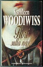 WOODIWISS KATHLEEN E. FIORI SULLA NEVE SONZOGNO 1993 I° EDIZ. I ROMANZI