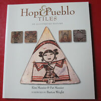 Hopi & Pueblo TIles An illustrated History Messier Native American Clay 2007