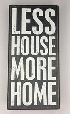 """Box Sign Less House More Home Primatives by Kathy 4"""" x 8"""" x 1.75"""""""