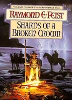 The Serpentwar Saga (4) - Shards of a Broken Crown,Raymond E. Feist