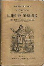 ARGOT RARISSIME EO 1883 EUGÈNE BOUTMY :  DICTIONNAIRE DE L'ARGOT DES TYPOGRAPHES