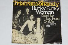 "Tristram Shandy-rispedirlo Funky Woman/Don 't be too hard on me - 7"" 45 Ariola"