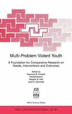 NEW Multi-Problem Violent Youth: A Foundation for Comparative Research on Needs,