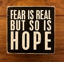 FEAR IS REAL BUT SO IS HOPE wooden box sign 4x4 Primitives by Kathy