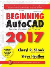 Beginning AutoCAD 2017 by Steve Heather and Cheryl R. Shrock (2016, Paperback)