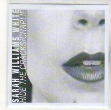 (DK422) Sarah Williams White, Hide The Cracks / Charlie - DJ CD