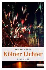 Kölner Lichter von Reinhard Rohn (2011, Taschenbuch)