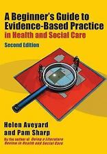 A BEGINNER'S GUIDE TO EVIDENCE-BASED PRACTICE IN HEALTH AND SOCIAL CARE - NEW PA