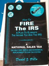 How to Fire the IRS: A Plan to Eliminate the Incom