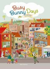 Busy Bunny Days : In the Town, on the Farm and at the Port (2014, Picture Book)