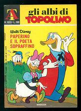 GLI ALBI DI TOPOLINO 1033 AGOSTO 1974 WALT DISNEY PAPERINO E IL POETA SOPRAFFINO