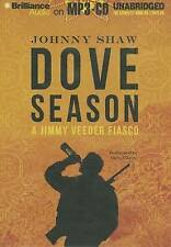 Dove Season (A Jimmy Veeder Fiasco) by Shaw, Johnny