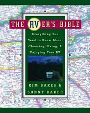 The RVer's Bible: Everything You Need to Know About Choosing, Using, & Enjoying