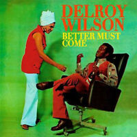 DELROY WILSON - BETTER MUST COME  VINYL LP  RADIATION ROOTS  RROO343
