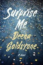Surprise Me : A Novel by Deena Goldstone (2016, BOUND GALLEY advanced reading